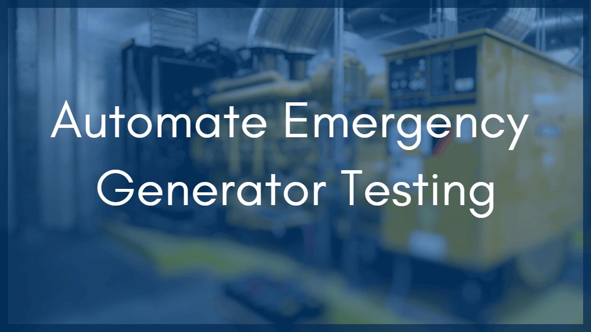 Automate Emergency Generator Testing Meet Joint